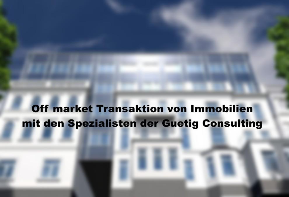 Off Market Immobilien kaufen oder verkaufen über die Guetig Consulting
